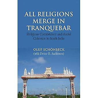 All Religions Merge in Tranquebar: Religious Coexistence and Social Cohesion in South India (Nordic Institute...