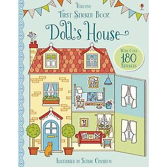 First Sticker Book Dolls House by Abigail Wheatley & Sophie Crichton