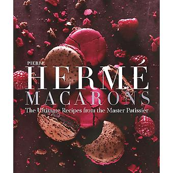Pierre Herme Macaron: The Ultimate Recipes from the Master Patissier (Hardcover) by Herme Pierre
