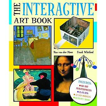 The Interactive Art Book by Frank Whitford & Ron Van Der Meer