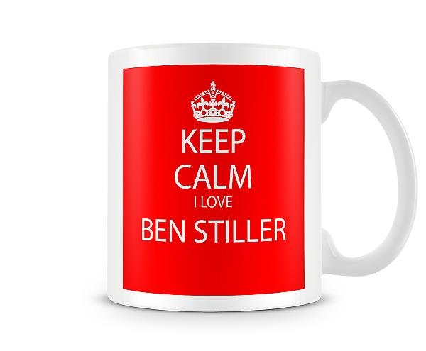 Keep Calm I Love Ben Stiller Printed Mug