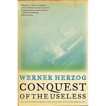 Conquest of the Useless - Reflections from the Making of Fitzcarraldo
