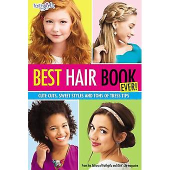 Best Hair Book Ever! - Cute Cuts - Sweet Styles and Tons of Tress Tips