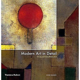 Modern Art in Detail - 75 Masterpieces - 9780500239766 Book