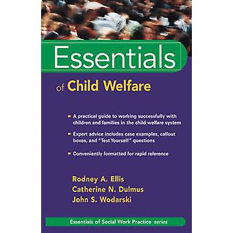Essentials of Child Welfare by Rodney A. Ellis - Catherine N. Dulmus