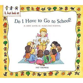 Skolestart - gjøre jeg må gå til skolen? av klapp Thomas - Lesley Ha