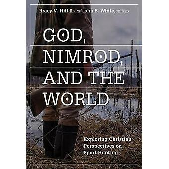 God - Nimrod - and the World - Exploring Christian Perspectives on Spo