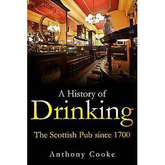Uma história de beber - o Pub escocês desde 1700 por Anthony Cooke-