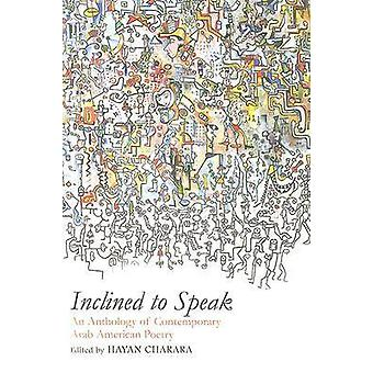 Inclined to Speak - An Anthology of Contemporary Arab American Poetry