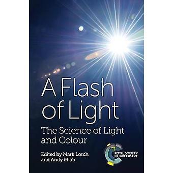 Un éclair de lumière - la Science de la lumière et la couleur par Mark Lorch - et