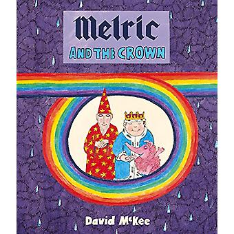 Melric and the Crown by David McKee - 9781783445387 Book
