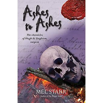 Ashes to Ashes by Mel Starr - 9781782641339 Book