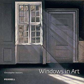 Windows in Art by Christopher Masters - 9781858945545 Book
