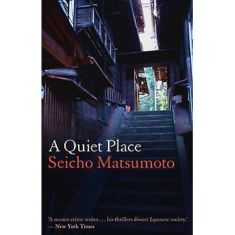 A Quiet Place by Seicho Matsumoto - 9781908524638 Book