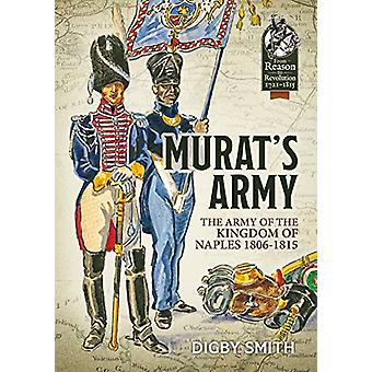 Murat's Army - The Army of the Kingdom of Naples 1806-1815 by Digby Sm