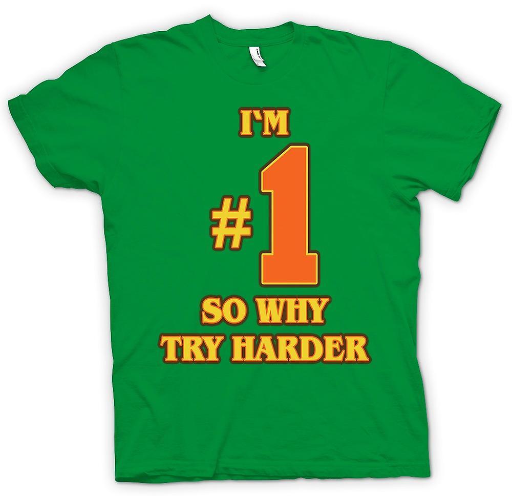Herr T-shirt - jag är nr 1 så varför försöka hårdare - Funny