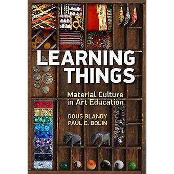 Learning Things - Material Culture in Art Education by Learning Things