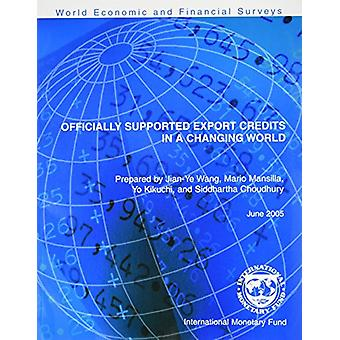 Officially Supported Export Credits in a Changing World - World Econom