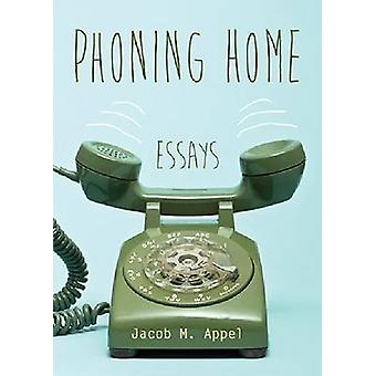 Phoning Home - Essays by Jacob M. Appel - 9781611173710 Book