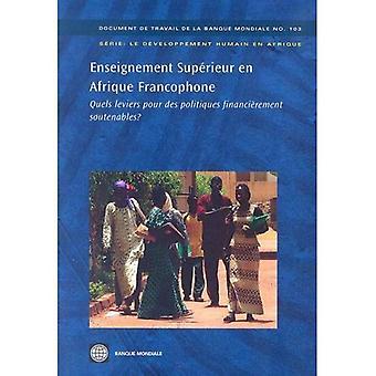 Enseignement Superieur En Afrique Francophone: Quels Leviers Pour Des Politiques Financierement Soutenables? (World Bank Working Paper) (World Bank Working Papers)