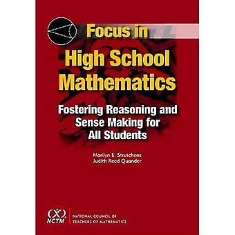 Focus in High School Mathematics: Fostering Reasoning and Sense Making for All Students