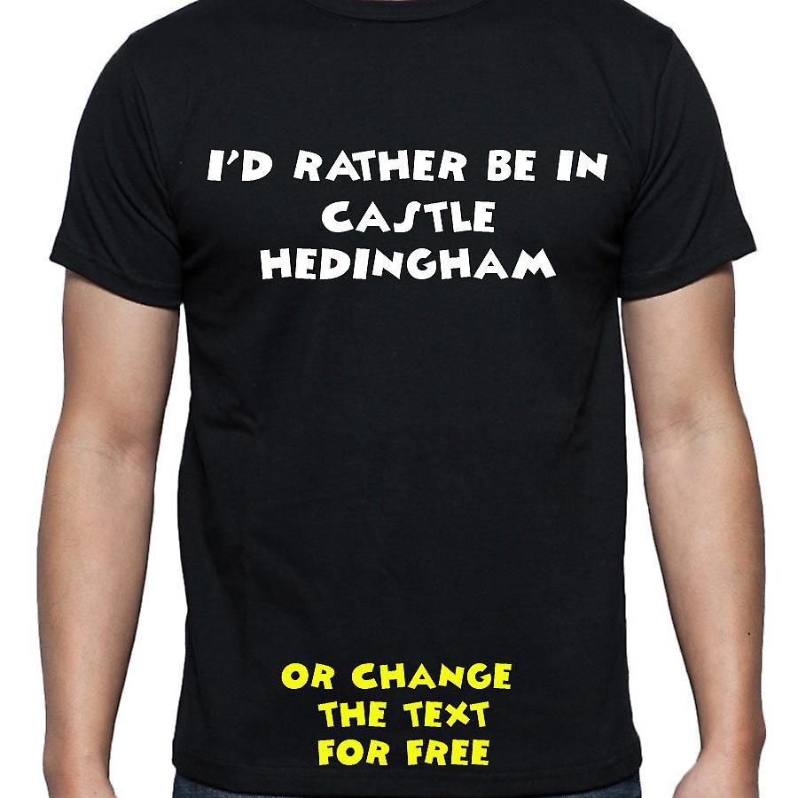 I'd Rather Be In Castle hedingham Black Hand Printed T shirt