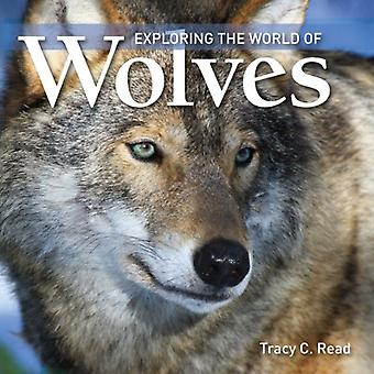 Exploring the World of Wolves (Exploring the World of
