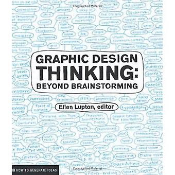 Graphic Design Thinking: Beyond Brainstorming