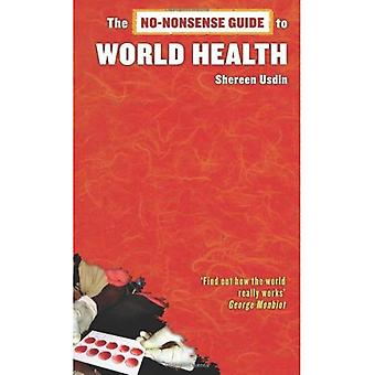 No-Nonsense Guide to World Health (No-Nonsense Guides)