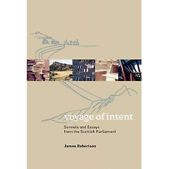 Voyage of Intent: Sonnets and Essays from the Scottish Parliament