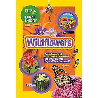 Guía de campo de Ultimate Explorer: Flores silvestres (Ultimate Explorer) (Ultimate Explorer)