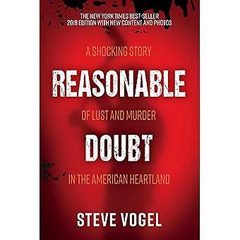 Reasonable Doubt: A Shocking Story of Lust and� Murder in the American Heartland