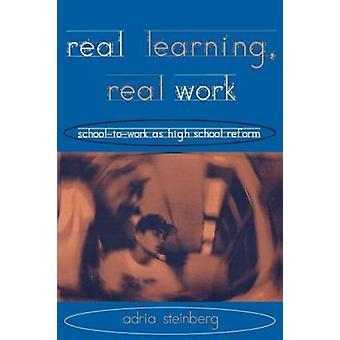 Echtem lernen wirkliche Arbeit SchoolToWork als High-School-Reform von Steinberg & Adria
