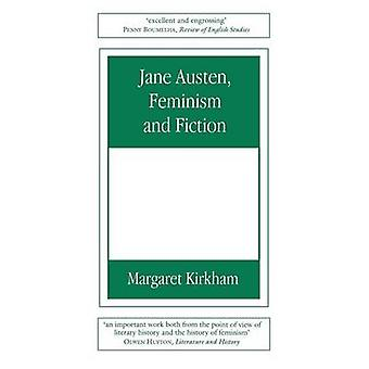 Jane Austen Feminism and Fiction Second Edition by Kirkham & Margaret