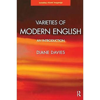 Varieties of Modern English An Introduction by Davies & Diane