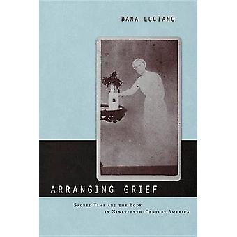 Vermittlung von Trauer heilige Zeit und den Körper im zweiten Amerika von Luciano & Dana