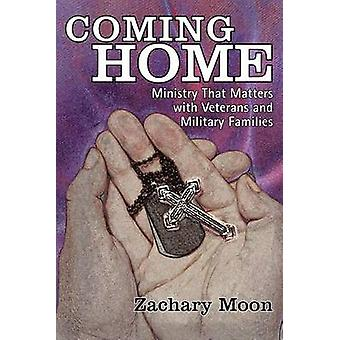 Coming Home Ministry That Matters with Veterans and Military Families by Moon & Zachary