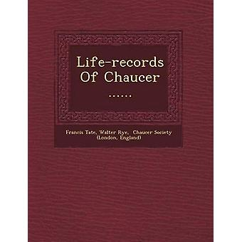 Liferecords Of Chaucer ...... by Tate & Francis