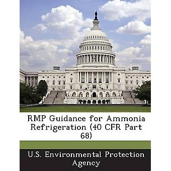 RMP Guidance for Ammonia Refrigeration 40 CFR Part 68 by U.S. Environmental Protection Agency