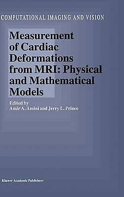 Measurement of Cardiac Deformations from MRI Physical and Mathematical Models by Amini & A.A.