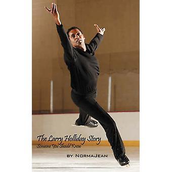 Le Larry Holliday histoire quelqu'un vous devriez le savoir Holliday & Norma Jean