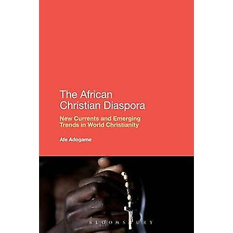 The African Christian Diaspora by Adogame & Afe