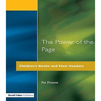 The Power of the Page Childrens Books and Their Readers by Pinsent & Pat