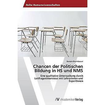 Chancen der Politischen Bildung in HS Und NMS durch Brunnbauer Renate