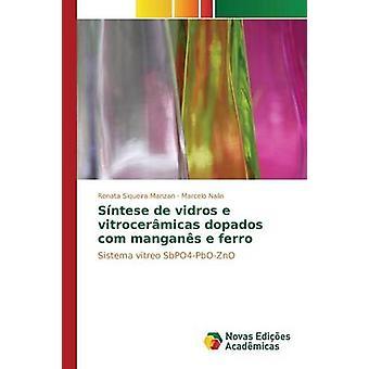 Sntese de vidros e vitrocermicas dopados com mangans e ferro by Siqueira Manzan Renata