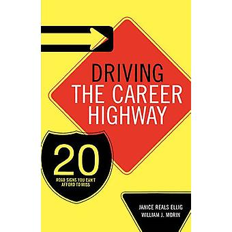 Driving the Career Highway - 20 Road Signs You Can't Afford to Miss by