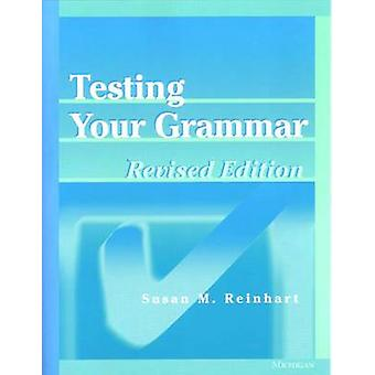 Testing Your Grammar (Revised edition) by Susan M. Reinhart - 9780472