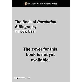 The Book of Revelation - A Biography by The Book of Revelation - A Biog