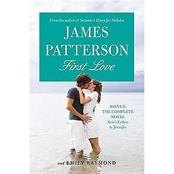 First Love by James Patterson - Emily Raymond - 9781455585014 Book
