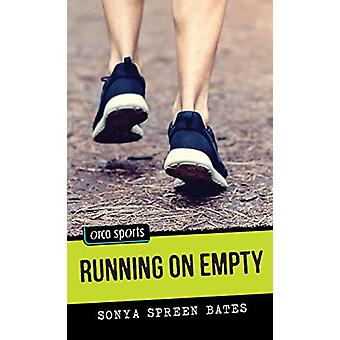 Running on Empty by Sonya Spreen Bates - 9781459816534 Book
